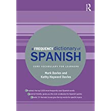 A Frequency Dictionary of Spanish: Core Vocabulary for Learners (Routledge Frequency Dictionaries) (English Edition)
