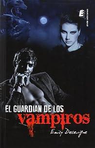El guardián de los vampiros par Emily Delevigne