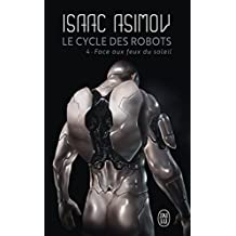 Le cycle des robots, Tome 4 : Face aux feux du soleil