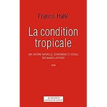 La Condition tropicale: Une histoire naturelle, économique et sociale des basses latitudes (Questions de Société)