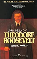 The Rise of Theodore Roosevelt by Edmund Morris (1980-03-26)