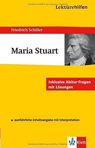 Lektürehilfen Maria Stuart. Ausführliche Inhaltsangabe und Interpretation