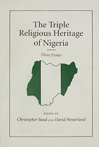 Triple Religious Heritage of Nigeria: Three Essays (Uppsala Research Reports in the History of Religions)