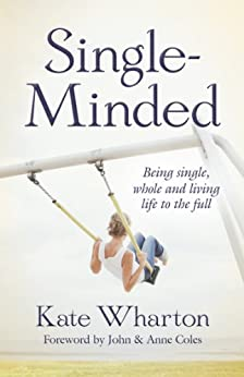 Single-Minded: Being single, whole and living life to the full by [Wharton, Kate]