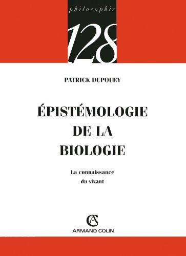 Épistémologie de la biologie : La connaissance du vivant (Philosophie t. 178) par Patrick Dupouey