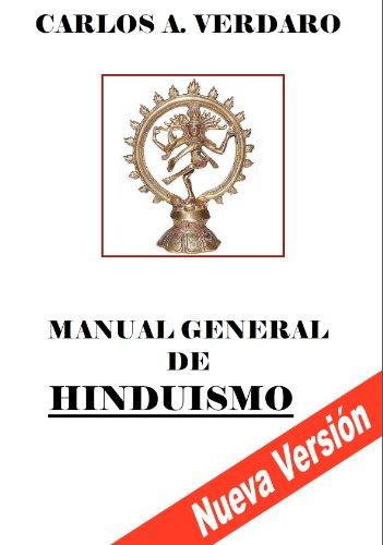 Manual General de Hinduismo (Nueva Versión) (Pensamiento y Espiritualidad de la India nº 2) por Carlos Agesilao Verdaro