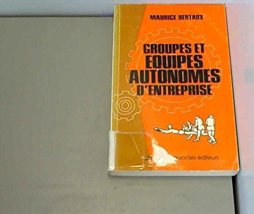 Groupes et quipes autonomes d'entreprise