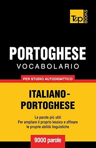 Vocabolario Italiano-Portoghese per studio autodidattico - 9000 parole