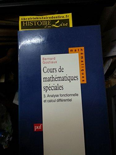 Cours de mathématiques spéciales Tome 3 Analyse fonctionnelle et calcul différentiel par  Gostiaux Bernard (Fournitures diverses)