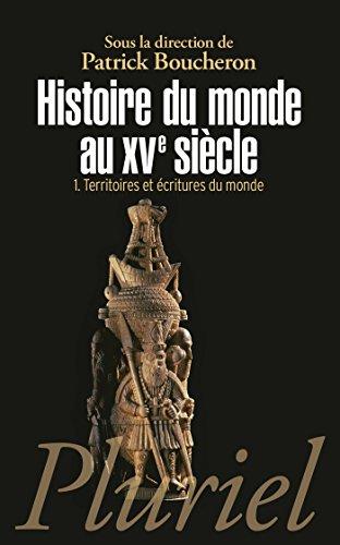 histoire-du-monde-au-xve-sicle-tome-1-territoires-et-critures-du-monde