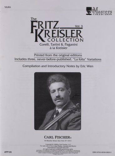 The Fritz Kreisler Collection, Vol. 3 by Corelli, Tartini, Paganini, Kreisler (1999) Sheet music (Fritz Kreisler Collection)