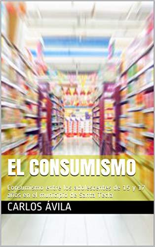 El Consumismo: Consumismo entre los adolescentes de 15 y 17 años ...