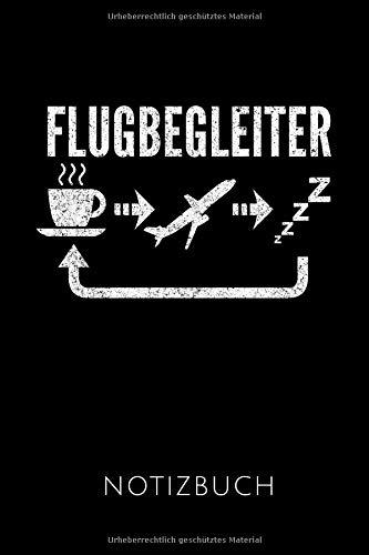 FLUGBEGLEITER NOTIZBUCH: Geschenkidee für Flugbegleiter | Notizbuch Journal Tagebuch | 110 linierte Seiten | Format 6x9 DIN A5 | Soft cover matt | ... Autorennamen für mehr Designs zu diesem Thema
