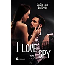 I love my spy (Le coincidenze dell'amore serie Vol. 2)