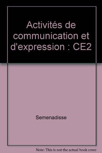 Activités de communication et d'expression : CE2 par Bernard Séménadisse
