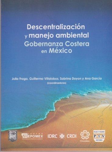Descentralizacion y manejo ambiental/Decentralization and Environmental Management por Julia Fraga