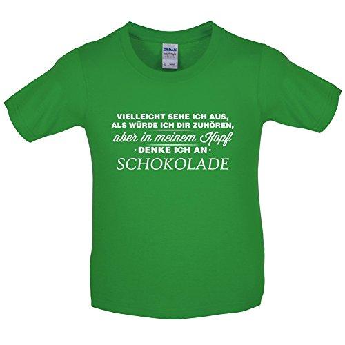 Vielleicht sehe ich aus als würde ich dir zuhören aber in meinem Kopf denke ich an Schokolade - Kinder T-Shirt - Irisch Grün - S (5-6 Jahre)