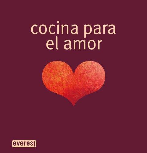 Cocina para el amor (Cocina erótica) por Cavelius  Andre-Ana