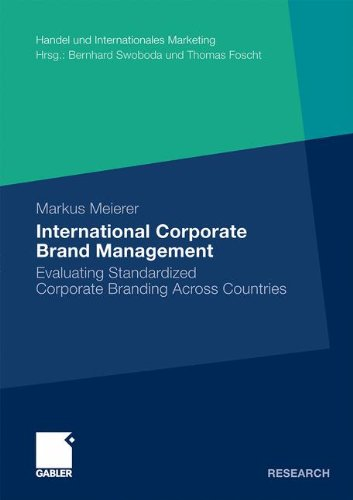 International Corporate Brand Management: Evaluating Standardized Corporate Branding Across Countries (Handel und Internationales Marketing Retailing and International Marketing)