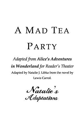 A Mad Tea Party: Adopted from Alice\'s Adventures in Wonderland for Reader\'s Theater (English Edition)