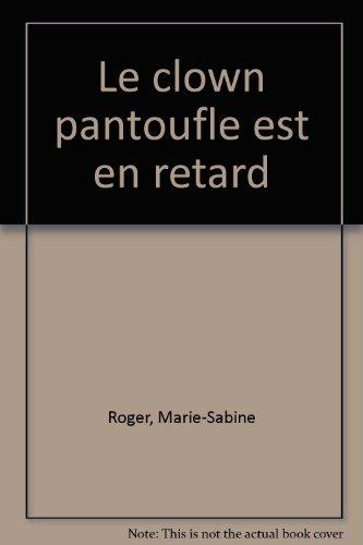 """<a href=""""/node/3064"""">Le Clown Pantoufle est en retard</a>"""