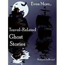Short Ghost Stories about Travel - Book 3 (7 stories): Ghostly Encounters; Mountain Climbing, Golf, Train, Plane, a Lake Hotel, Shipwreck Diving, even in a Hot Air Balloon.