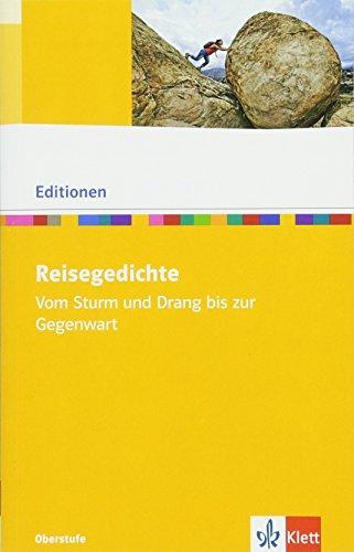 Reisegedichte. Vom Sturm und Drang bis zur Gegenwart: Textausgabe mit Materialien Klasse 11-13 (Editionen für den Literaturunterricht)
