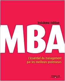 Amazon.fr - MBA: L'essentiel du management par les meilleurs professeurs. - Collectif - Livres