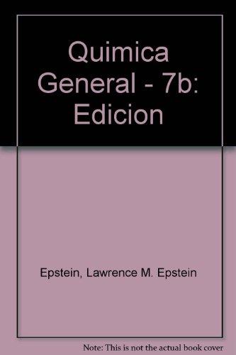 Quimica General - 7b: Edicion por Lawrence M. Epstein Epstein