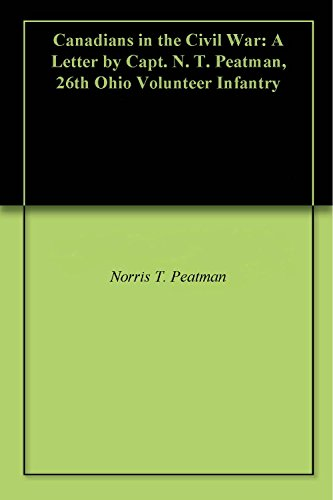 Canadians in the Civil War: A Letter by Capt. N. T. Peatman, 26th Ohio Volunteer Infantry (English Edition)