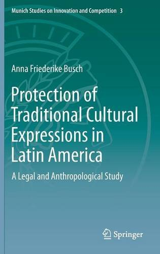Portada del libro Protection of Traditional Cultural Expressions in Latin America: A Legal and Anthropological Study (Munich Studies on Innovation and Competition) by Anna Friederike Busch (31-May-2015) Hardcover