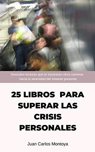 25 libros para superar las crisis personales.: leer para el cambio ...