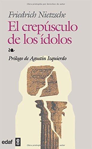 Crepusculo De Los Idolos, El (Biblioteca Edaf) por F. Nietesche