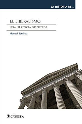 El liberalismo (La Historia De ...) por Manuel Santirso