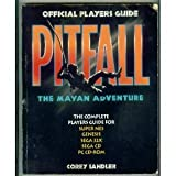 Pitfall - The Mayan Adventure : Official Players Guide by Corey Sandler (1995-02-02) - Infotainment World Books - 02/02/1995