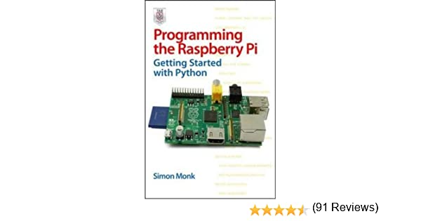 Programming the Raspberry Pi: Getting Started with Python: Amazon ...