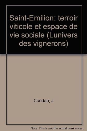 Saint-Emilion: Terroir viticole et espace de vie sociale