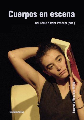 Cuerpos en escena (edición revisada) (Arte / Teoría teatral)