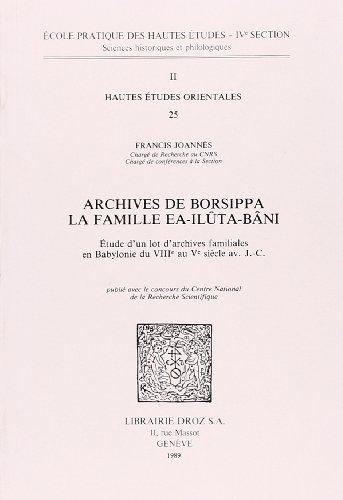 Archives de Borsippa, la Famille Ea-Iluta-Bani : Etude d'un Lot d'Archives Familiales en Babylonie d