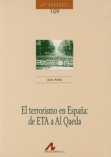 El terrorismo en España: de ETA a Al Qaeda (CUADERNOS DE HISTORIA) por Juan Avilés Farrés