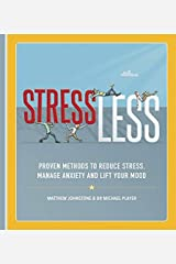 StressLess: Proven Methods to Reduce Stress, Manage Anxiety and Lift Your Mood Flexibound