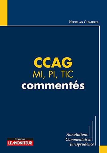 CCAG - MI, PI, TIC commentés: Annotations - Commentaires - Jurisprudence