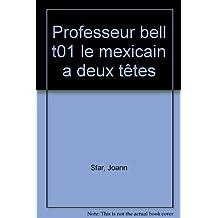 Professeur Bell : Le Mexicain à deux têtes