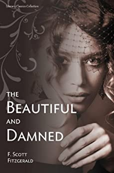 The Beautiful and Damned - Full Version (Annotated) (Literary Classics Collection Book 110) (English Edition) par [Fitzgerald, F. Scott]