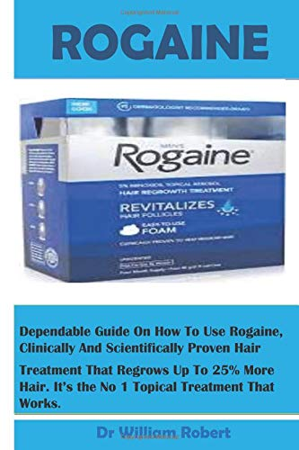 Rogaine: Regrow Fuller Hair Faster with This Fda-Approved Hair Regrowth Product, Its Benefits, How to Use and Reasons Why You Need It...