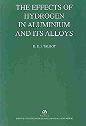 [(The Effects of Hydrogen in Aluminium and Its Alloys)] [By (author) D.J. Talbot] published on (June, 2004)