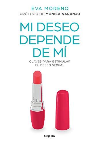 Mi deseo depende de mí: Claves para estimular el deseo sexual ...