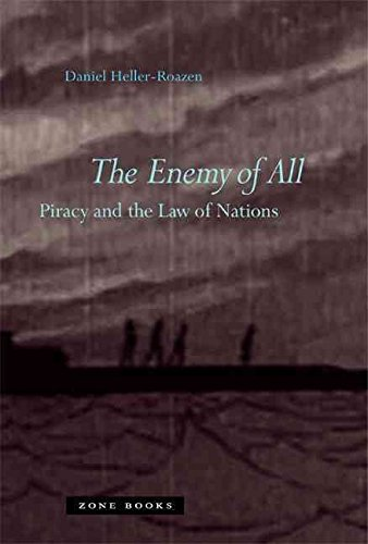[The Enemy of All: Piracy and the Law of Nations] (By: Daniel Heller-Roazen) [published: November, 2009]