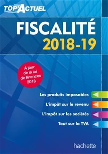 Top'Actuel Fiscalité 2018-2019 par Daniel Freiss