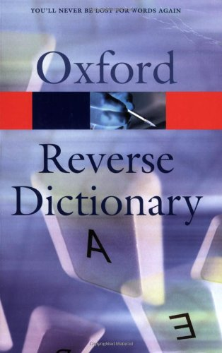 The Oxford Reverse Dictionary (Oxford Paperback Reference)